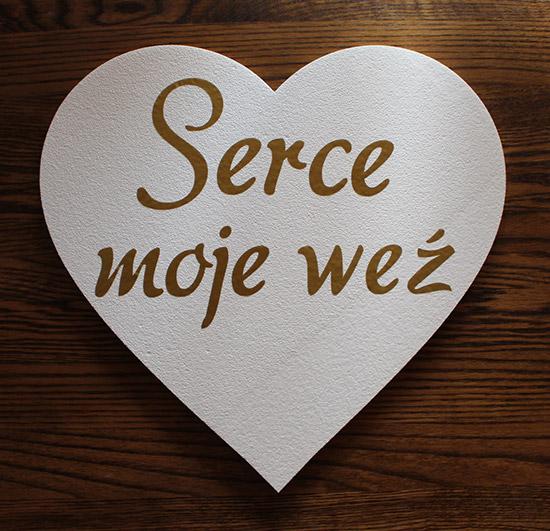 dekoracja styropianowa z napisem serce moje weź